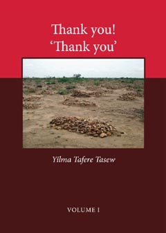 'Thank you! Thank you!' is a collection of poems by Yilma Tafere Tasew